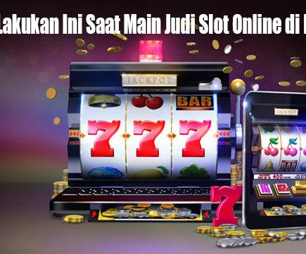 Pastikan Lakukan Ini Saat Main Judi Slot Online di IndonesiaPastikan Lakukan Ini Saat Main Judi Slot Online di Indonesia