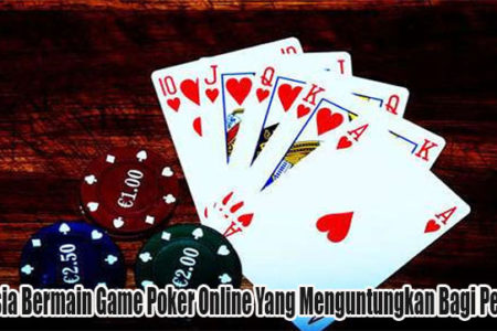 Rahasia Bermain Game Poker Online Yang Menguntungkan Bagi Penjudi